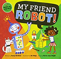 My Friend Robot! (Barefoot Books Singalongs)