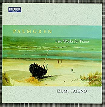 Selim Palmgren : Late Works for Piano