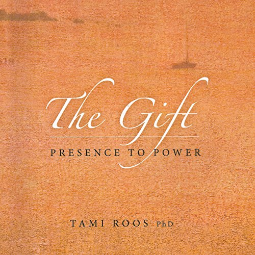 The Gift: Presence to Power cover art