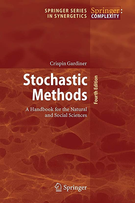 懐疑論ジーンズ旋律的Stochastic Methods: A Handbook for the Natural and Social Sciences (Springer Series in Synergetics)