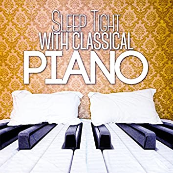 Sleep Tight with Classical Piano