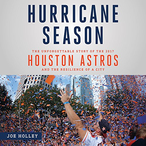 Hurricane Season: The Unforgettable Story of the 2017 Houston Astros and the Resilience of a City audiobook cover art