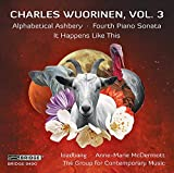 Charles Wuorinen, Vol. 3: Alphabetical Ashbery; Fourth Piano Sonata; It Happens Like This [loadbang; Anne-Marie McDermott] [Bridge Records: BRIDGE 9490]