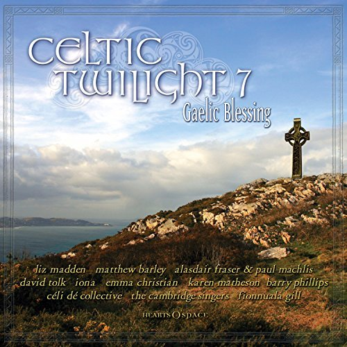 Celtic Twilight 7: Gaelic Blessing by Various (2015-08-03)