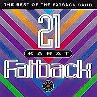 21 Karat Fatback: Best of