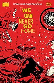 We Can Never Go Home #4 (of 5) by [Matthew Rosenberg, Patrick Kindlon, Josh Hood, Tyler Boss, Michael Walsh]