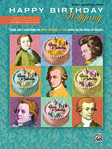 Happy Birthday Wolfgang: Theme and 5 Variations on Happy Birthday to You! Based on the Music of Mozart, Sheet (Alfred Masterwork Edition)
