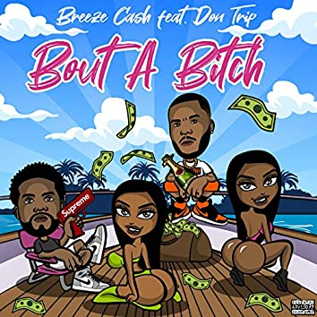 Bout a Bitch