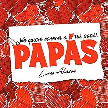 No Quiero Conocer a Tus Papas