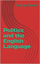 Politics and the English Language (English Edition)