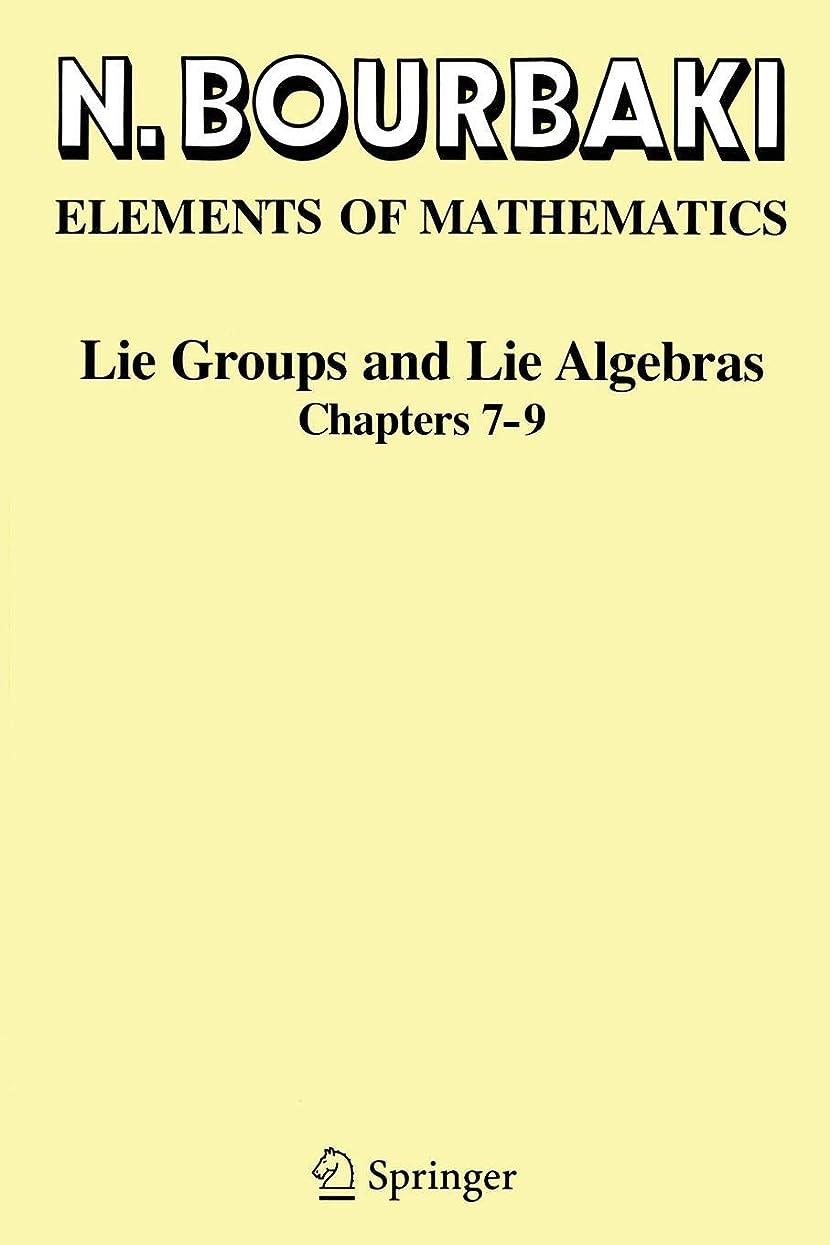 テラスありがたいドライLie Groups and Lie Algebras: Chapters 7-9 (Elements of Mathematics)