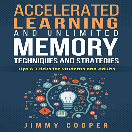 Accelerated Learning and Unlimited Memory Techniques and Strategies audiobook cover art