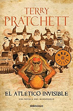 El atletico invisible / Unseen academicals (Spanish Edition) by Terry Pratchett(2013-12-30)