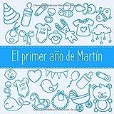 El primer año de Martín: El álbum de mi bebé