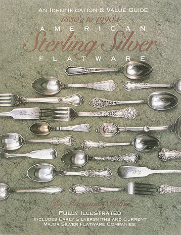 Price comparison product image American Sterling Silver Flatware 1830's - 1990's: A Collector's Identification and Value Guide