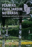 Plantas Para Jardim no Brasil. Herbáceas, Arbustivas e Trepadeiras
