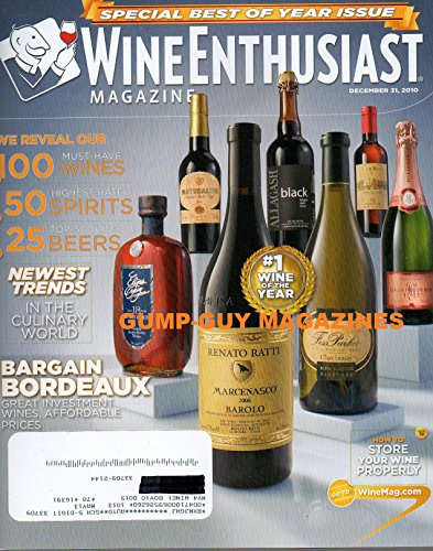 Wine Enthusiast December 31 2010 Magazine SPECIAL BEST OF THE YEAR ISSUE 100 Must-Have Wines 25 TOP-SCORING BEERS
