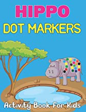 Hippo Dot Markers Activity Book for Kids: A Hippopotamus Lover Gifts for Children | Best Gift for Kids, Boys & Girls