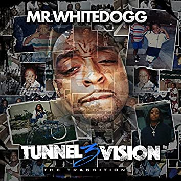 Tunnel Vision 3 the Transition