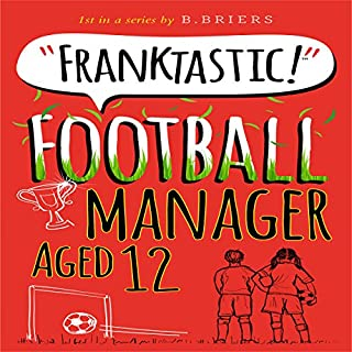 Franktastic Football Manager Aged 12 cover art