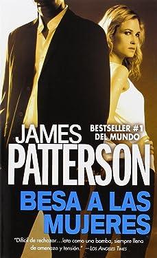 Besa a las Mujeres (Alex Cross, 2) (Spanish Edition)