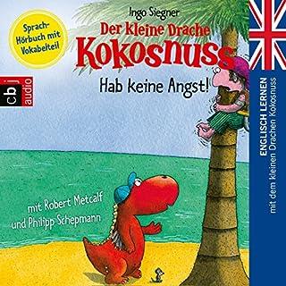 Hab keine Angst (Englisch lernen mit dem kleinen Drachen Kokosnuss 2) Titelbild