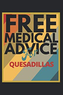 Free Medical Advice For Quesadillas: 6x9, 120 Pages, Lined Journal, Gift for Doctor or Nurse, Retro Sunset Background Matt...