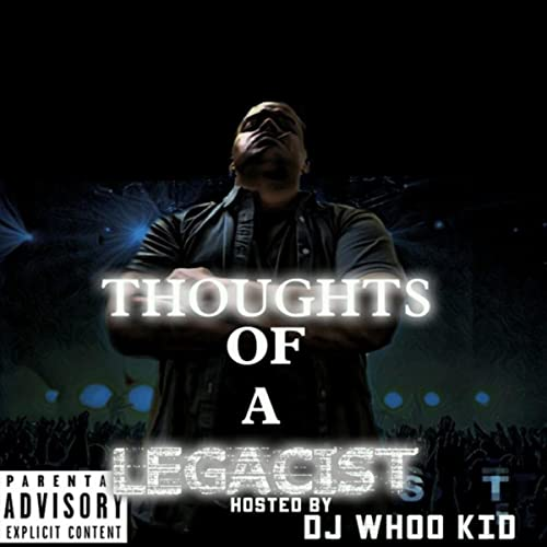 Thoughts of a Legacist (Hosted by Dj Whoo Kid) [Explicit] by KayDay