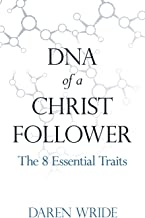 DNA of a Christ Follower: The 8 Essential Traits