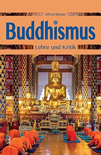 Buddhismus: Lehre und Kritik