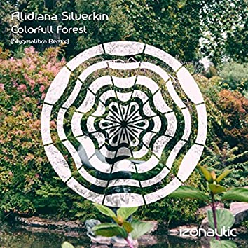 Colorfull Forest (Stygmalibra Remix)