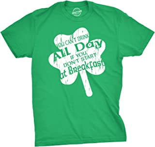Mens You Cant Drink All Day If You Dont Start at Breakfast St Patricks Day Shirt