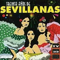 30 Anos De Sevillanas by VARIOUS ARTISTS (2008-01-22)