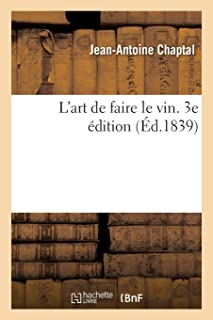 L'art de faire le vin. 3e édition: augmentée de la description d'appareils de vinification