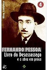 Livro do Desassossego e a obra em prosa: Obra Completa IV (Edição Definitiva) (Portuguese Edition) Kindle Edition