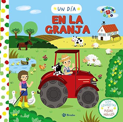 Un día en la granja (Castellano - A Partir De 0 Años - Proyecto De 0 A 3 Años - Libros Manipulativos)