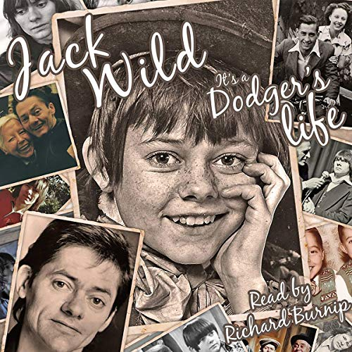 Jack Wild: It's a Dodger's Life                   By:                                                                                                                                 Jack Wild,                                                                                        Claire Harding-Wild                               Narrated by:                                                                                                                                 Richard Burnip                      Length: 20 hrs     1 rating     Overall 5.0