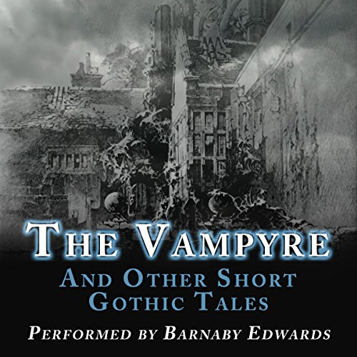 The Vampyre and Other Short Gothic Tales audiobook cover art