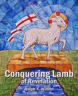 Conquering Lamb of Revelation: 24 Brief Devotional Studies (JesusWalk Bible Study Series) by [Ralph F. Wilson]