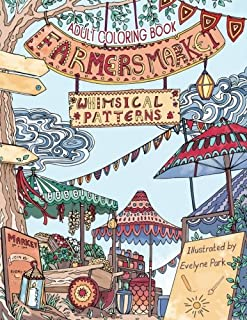 Adult Coloring Book: Whimsical Patterns: Farmers Market (Volume 3)