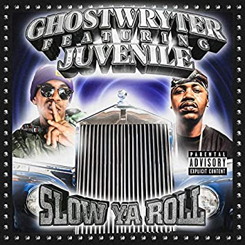 Slow Ya Roll
