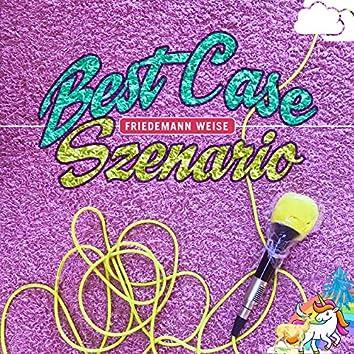 Best Case Szenario