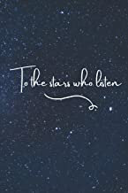 """To the Stars Who Listen: Lined Notebook, 120 pages, 6""""x9"""", ACOTAR A Court of Thorns and Roses bookish quote, Journal for t..."""