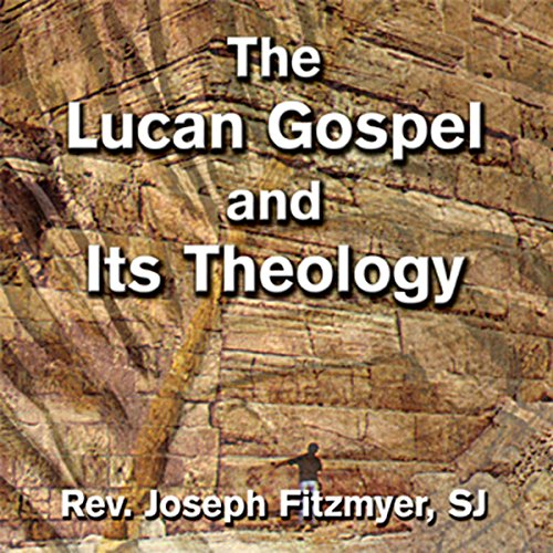 The Lucan Gospel and Its Theology cover art