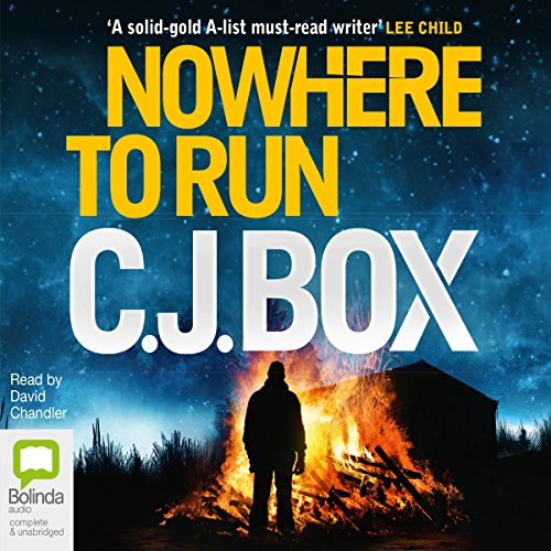 Nowhere to Run                   By:                                                                                                                                 C. J. Box                               Narrated by:                                                                                                                                 David Chandler                      Length: 10 hrs and 14 mins     16 ratings     Overall 4.4