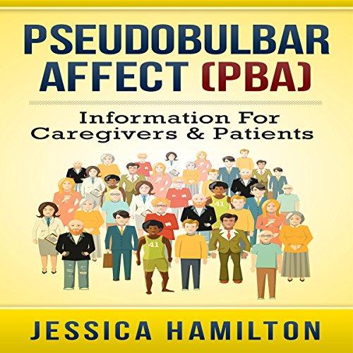 Pseudobulbar Affect (PBA): Information for Caregivers & Patients cover art