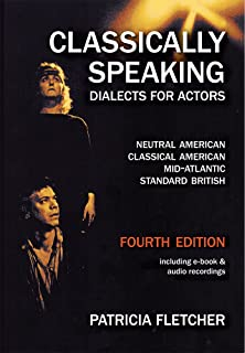 Classically Speaking: Dialects for Actors