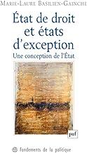 État de droit et états d'exception: Une conception de l'État (Fondements de la politique) (French Edition)