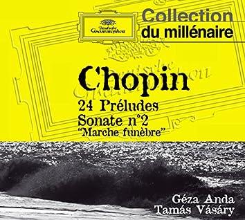 """Chopin: 24 Préludes; Sonata No.2 """"Marche funèbre"""""""