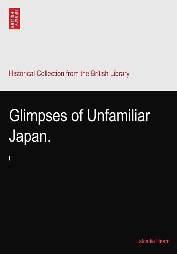 宗教的なピービッシュ実験室Glimpses of Unfamiliar Japan.